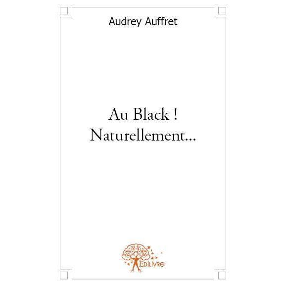 AUTRES LIVRES AU BLACK ! NATURELLEMENT ...