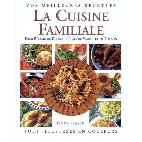 La cuisine familiale de delicieux plats de viande achat for Cuisine familiale