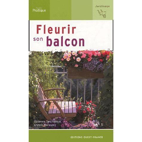 fleurir son balcon achat vente livre lucienne deschamps annick maroussy ouest france. Black Bedroom Furniture Sets. Home Design Ideas