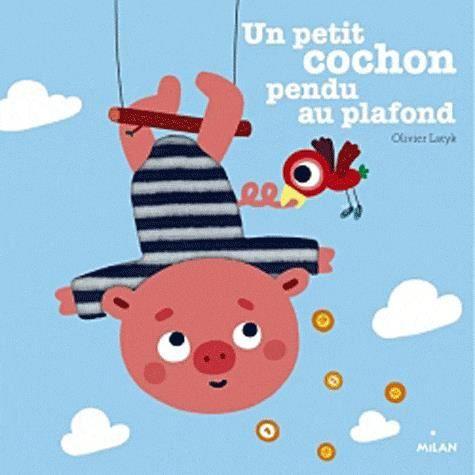 un petit cochon pendu au plafond achat vente livre olivier latyk camille baldi editions