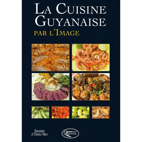 La cuisine guyanaise par l 39 image achat vente livre - L essentiel de la cuisine par kitchenaid ...