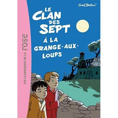 Le clan des sept tome 4 achat vente livre enid blyton hachette jeunesse parution 16 11 2011 - La grange aux loups vercors ...