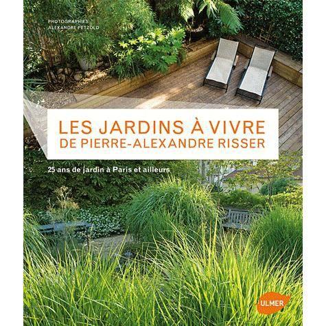Les jardins vivre de pierre alexandre risser achat vente livre pierre a - Pierre alexandre risser ...