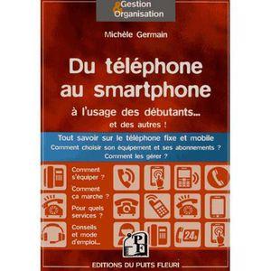 LIVRE ÉLECTRONIQUE Du téléphone au smartphone à l'usage des débutants
