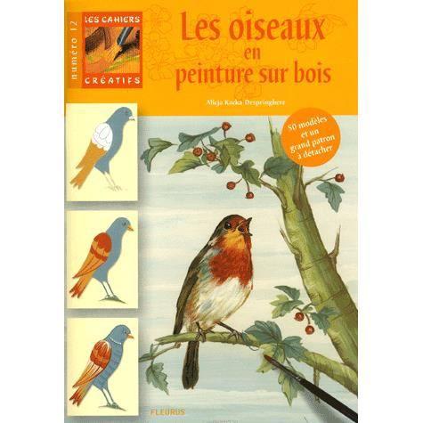 Les oiseaux en peinture sur bois achat vente livre for Peintures sur bois