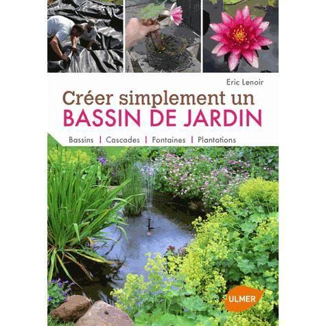 Cr er simplement un bassin de jardin achat vente livre eric lenoir les editions eugen ulmer for Bassin de jardin d occasion
