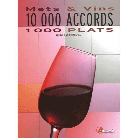 10 000 accords mets vins achat vente livre parution for Accords mets vins cuisine