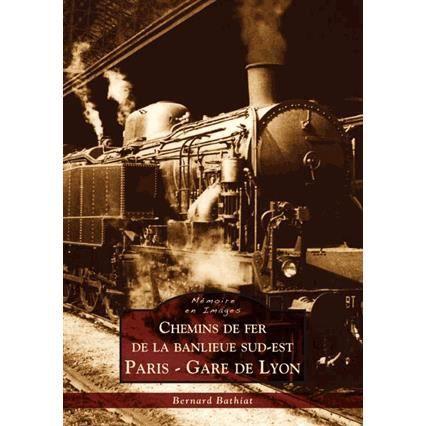 Chemins de fer de la banlieue sud est paris gare d achat vente livre bernard bathiat - Traverse de chemin de fer occasion ...