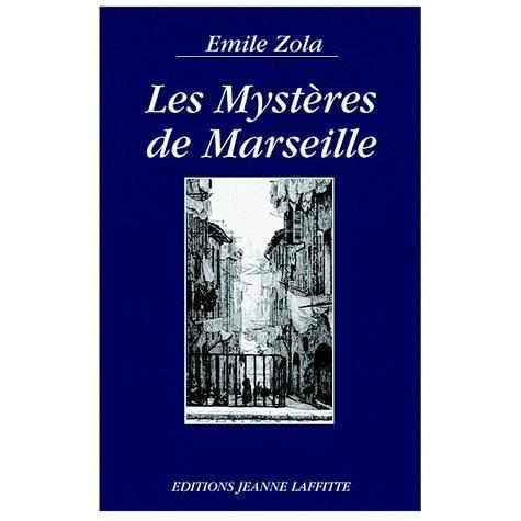 Les myst res de marseille achat vente livre emile zola jeanne laffitte e - Le journal de marseille ...