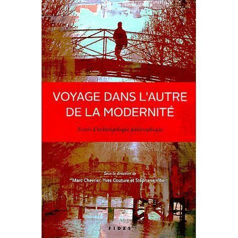 voyage dans l autre de la modernit 233 achat vente livre marc chevrier yves couture st 233 phane