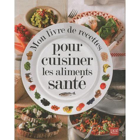 Mon livre de recettes pour cuisiner les aliments s achat - Le journal des femmes cuisine mon livre ...