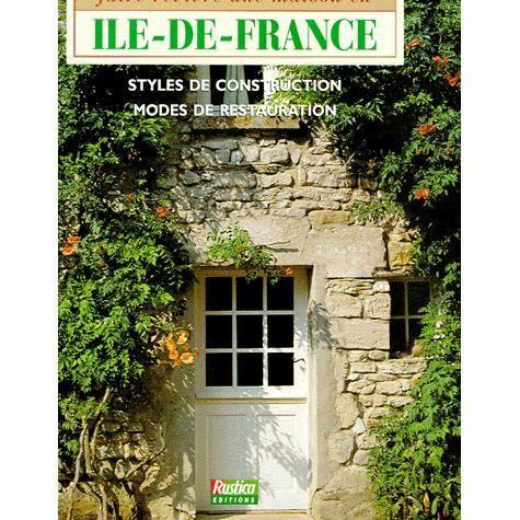 Faire revivre une maison en ile de france achat vente for Achat maison ile de france pas cher