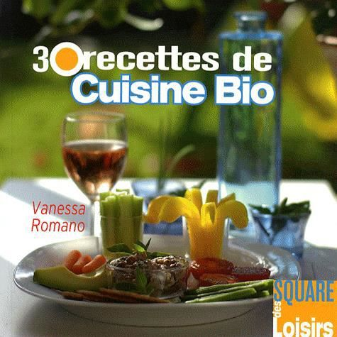 30 recettes de cuisine bio achat vente livre vanessa romano eurofina cr apassions parution. Black Bedroom Furniture Sets. Home Design Ideas
