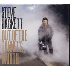 Out of the tunnel's mouth by Steve Hackett