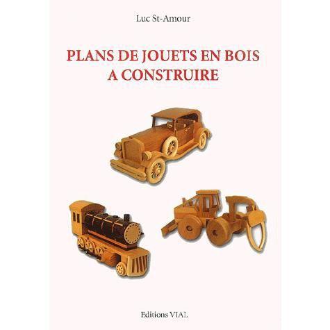 Plans de jouets en bois construire achat vente livre - Construire des jouets en bois gratuit ...