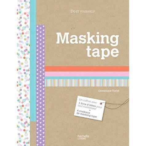 masking tape achat vente livre dominique turb hachette pratique parution 04 07 2012 pas. Black Bedroom Furniture Sets. Home Design Ideas