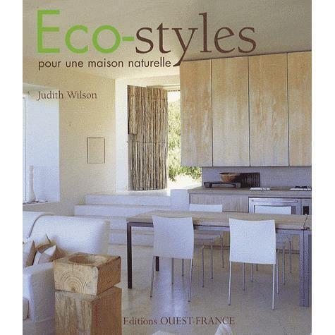 Eco styles pour une maison naturelle achat vente livre for Maison eco naturelle