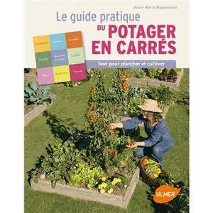 LIVRE JARDINAGE Guide pratique du potager en carrés