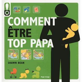 comment tre top papa achat vente livre shawn bean hugo image parution 23 05 2013 pas cher. Black Bedroom Furniture Sets. Home Design Ideas