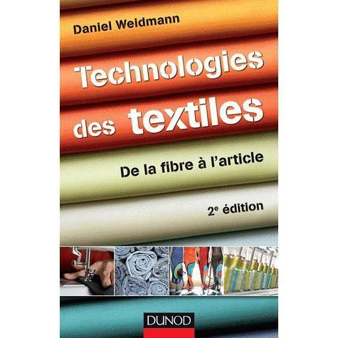 Technologies des textiles achat vente livre daniel weidmann dunod parution 02 05 2012 pas - Avantage de la fibre ...
