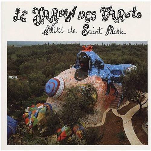 Le jardin des tarots achat vente livre niki de saint - Jardin tarots niki de saint phalle ...