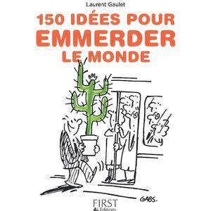 LIVRE HUMOUR 150 idées pour emmerder le monde