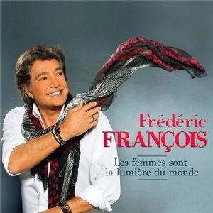 CD VARIÉTÉ FRANÇAISE Frédéric François : Les femmes sont la lumière du
