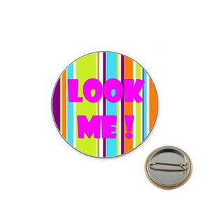 BADGES - PIN'S Badge Mode Look Me ! (Multicolore - Badge 25mm) -