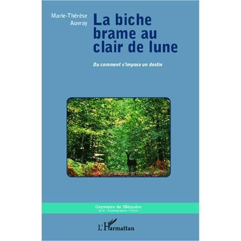 La biche brame au clair de lune achat vente livre - La biche aux bois yerres ...