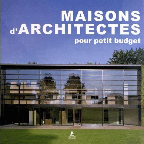 maisons d 39 architectes pour petit budget achat vente livre alex sanchez vidiella editions. Black Bedroom Furniture Sets. Home Design Ideas