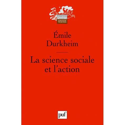 SOCIOLOGIE La science sociale et l'action