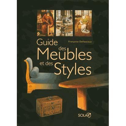 guide des meubles et des styles achat vente livre. Black Bedroom Furniture Sets. Home Design Ideas