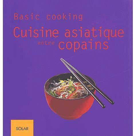 Cuisine asiatique entre copains achat vente livre for Cuisine entre copains