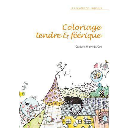 Coloriage tendre et f rique achat vente livre - Dessin feerique ...