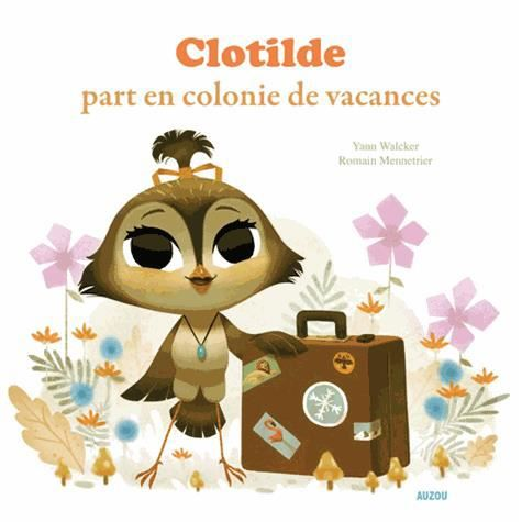 clotilde part en colonie de vacances achat vente livre editions auzou parution 06 06 2013. Black Bedroom Furniture Sets. Home Design Ideas