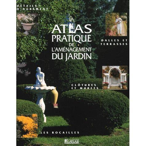 atlas pratique de l 39 am nagement du jardin achat vente livre collectif gl nat parution 13 02. Black Bedroom Furniture Sets. Home Design Ideas