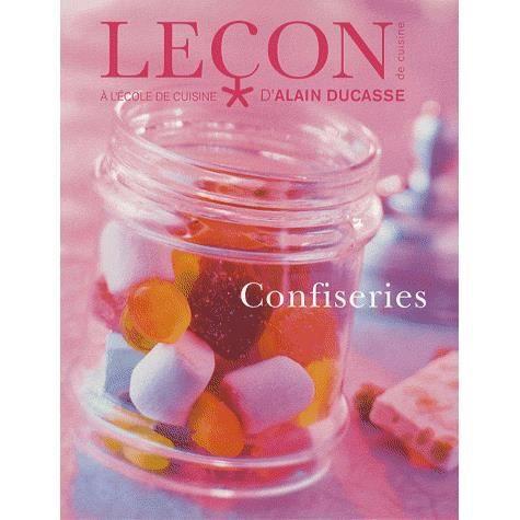 Confiseries l 39 cole de cuisine d 39 alain ducasse achat for Alain ducasse ecole de cuisine