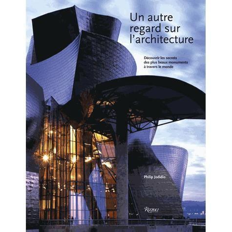 Un autre regard sur l 39 architecture achat vente livre philip jodidio c - Livre sur l architecture ...