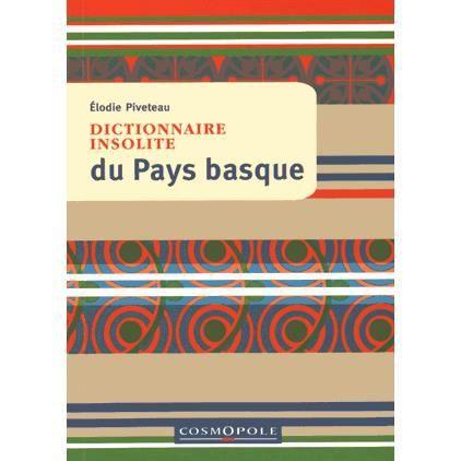 dictionnaire insolite du pays basque achat vente livre. Black Bedroom Furniture Sets. Home Design Ideas