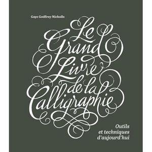 LIVRE ARTS DÉCORATIFS Le grand livre de la calligraphie