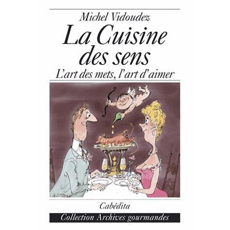 La cuisine des sens achat vente livre michel vidoudez - Arte la cuisine des terroirs ...
