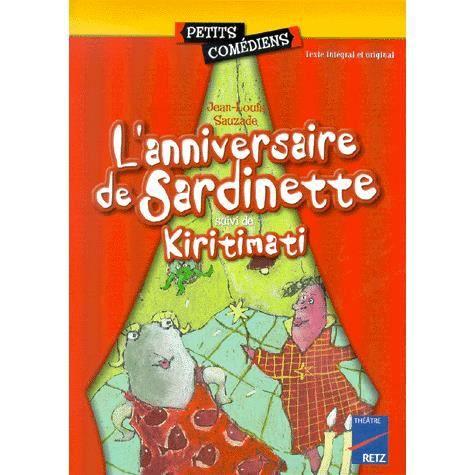 Livre 6-9 ANS L'anniversaire de Sardinette. suivi de Kiritimati