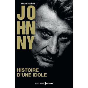 LIVRE MUSIQUE Livre - Johnny ; histoire d'une idole
