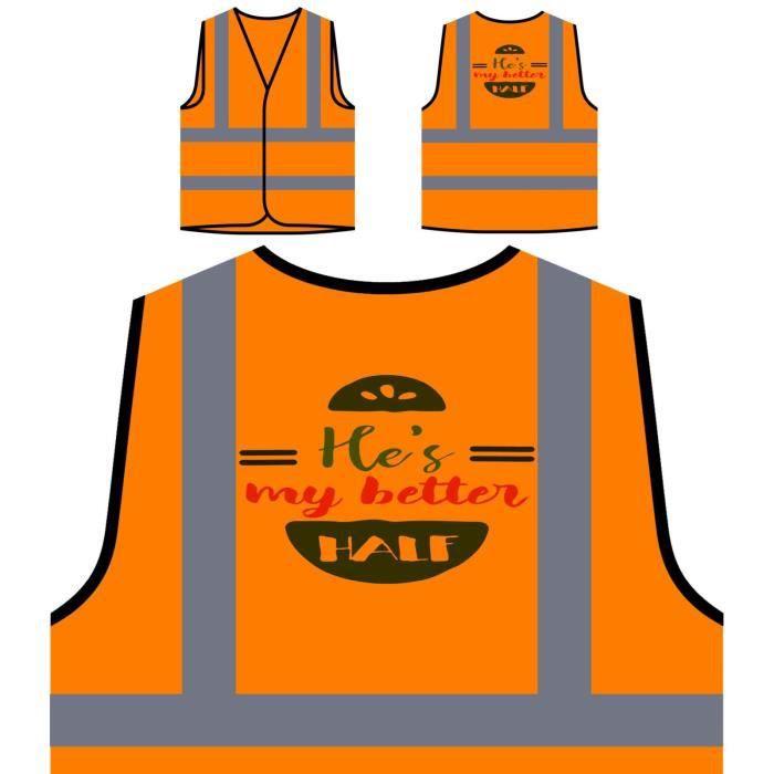 Orange Protection Vis Veste Better Half My hes De Personnalisée Visibilité Haute À qwE5p1xCE