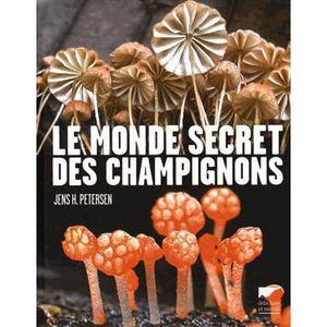 LIVRE NATURE Le monde secret des champignons