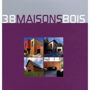 LIVRE ARCHITECTURE 38 Maisons bois