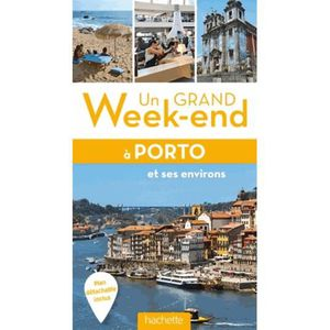 GUIDES MONDE Un grand week-end à Porto et ses environs