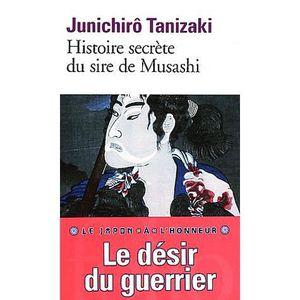 LITTÉRATURE ÉTRANGÈRE Histoire secrète du seigneur de Musashi