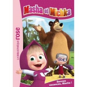 Livre 3-6 ANS Masha et Michka Tome 6 : Bonnes vacances, Masha !