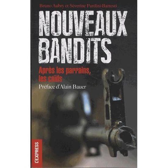 Nouveaux bandits - après les parrains, les caïds (French Edition)
